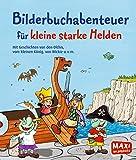 Bilderbuchabenteuer für kleine starke Helden: Mit Geschichten von den Olchis, vom kleinen König,