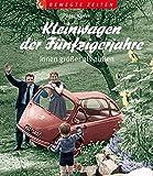 Kleinwagen der Fünfzigerjahre: Innen größer als außen (Bewegte Zeiten)