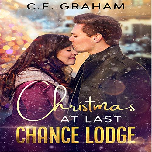 Christmas at Last Chance Lodge Audiobook By C.E. Graham cover art