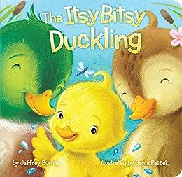 The Itsy Bitsy Duckling by [Jeffrey Burton, Sanja Rescek]