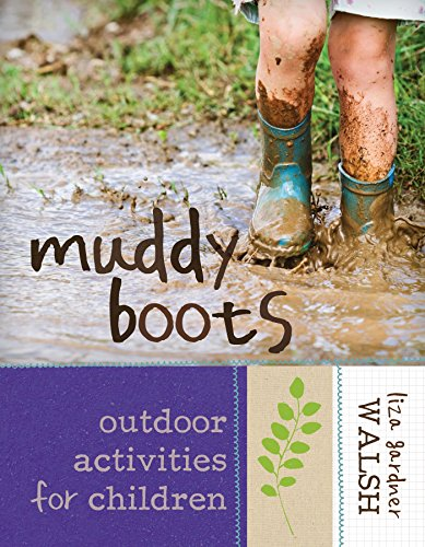 Muddy Boots: Outdoor Activities for Children (English Edition)