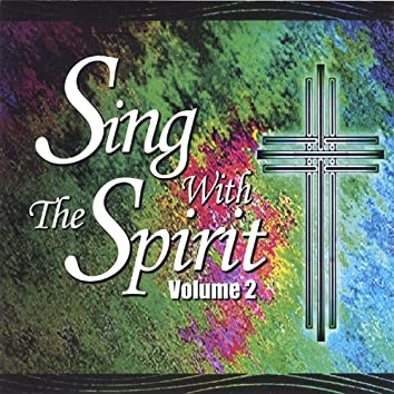 Sing With the Spirit Volume 2