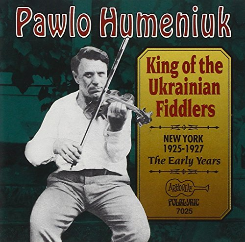 King Of The Ukrainian Fiddlers - The Early Years 1925-1927