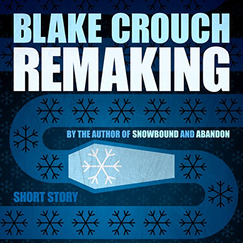 Remaking Audiobook By Blake Crouch cover art