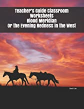 Teacher's Guide Classroom Worksheets Blood Meridian Or the Evening Redness in the West