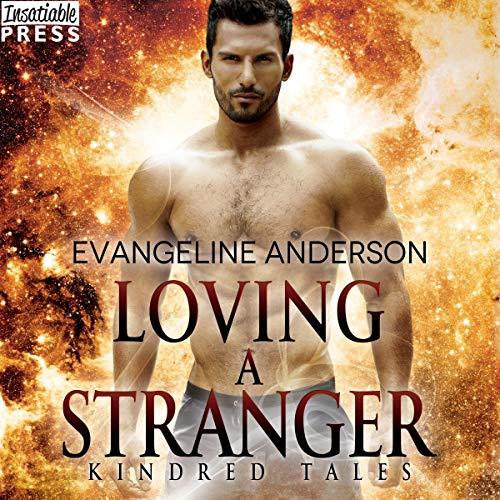 Loving a Stranger Audiobook By Evangeline Anderson cover art