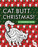 Cat Butt Christmas: A Xmas Coloring Book (Cat Butt Coloring Books for Birthdays, Holidays & more!)