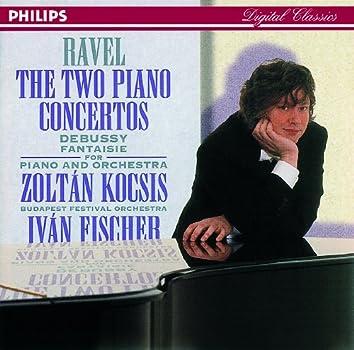 Ravel: Piano Concertos//Debussy: Fantaisie for Piano & Orchestra