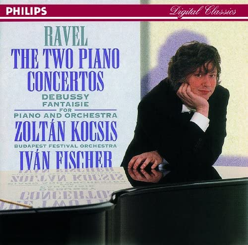 Zoltán Kocsis, Budapest Festival Orchestra, Iván Fischer, Claude Debussy & Maurice Ravel