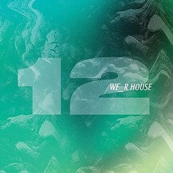We_R House 12
