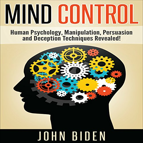 Couverture de Mind Control, Human Psychology, Manipulation, Persuasion and Deception Techniques Revealed