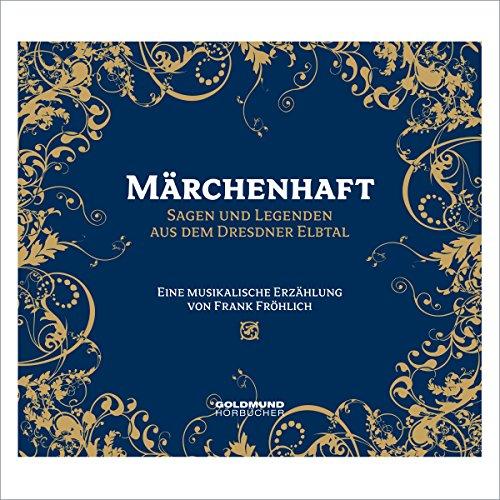 Märchenhaft. Sagen und Legenden aus dem Dresdner Elbtal audiobook cover art