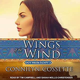 Wings of the Wind     Out from Egypt, Book 3              By:                                                                                                                                 Connilyn Cossette                               Narrated by:                                                                                                                                 Sarah Mollo-Christensen,                                                                                        Tim Campbell                      Length: 10 hrs and 47 mins     149 ratings     Overall 4.9