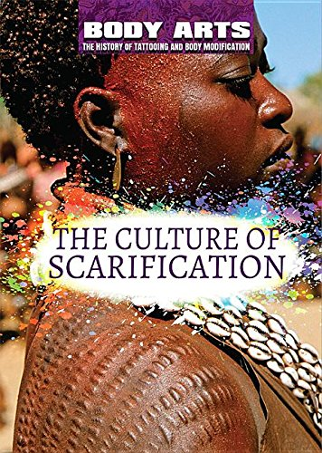 Compare Textbook Prices for The Culture of Scarification Body Arts: The History of Tattooing and Body Modification  ISBN 9781508180715 by Vescia, Monique