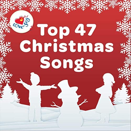 Top Christmas Songs.Top 47 Christmas Songs By Love To Sing On Amazon Music