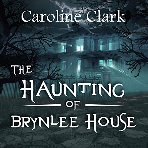 The Haunting of Brynlee House audiobook cover art