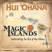 Magic Islands: Rediscovering the Best of Hui Ohana by Hui Ohana (2004-05-11)