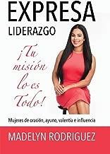 Expresa Liderazgo: ¡Tu Misión Lo Es Todo! (Spanish Edition)