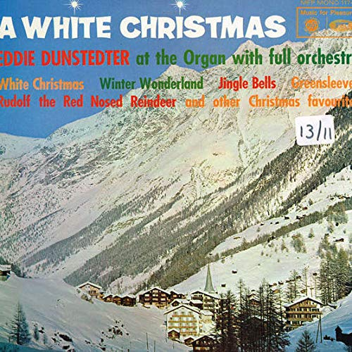 Eddie Dunstedter At The Console With The Jingle-Bells Orchestra - A White...