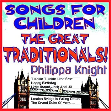 Songs for Children - the Great Traditionals! (Twinkle Twinkle Little Star, Happy Birthday, Little Teapot, Jack and Jill, London Bridge Is Falling Down, the Grand Duke of York)