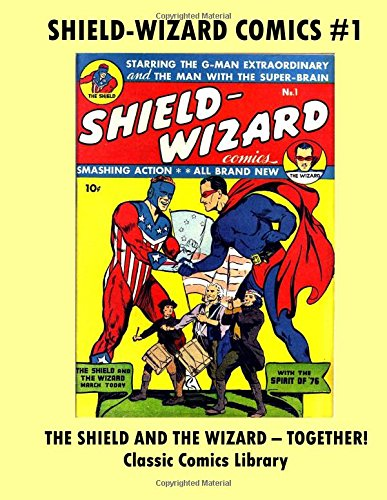 The Shield-Wizard Comics #1: Double Size Issues Of All American Smash Action Superhero Stories From the Early 1940's!  Collect All 13 Exciting Issues!