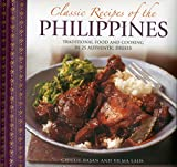 Classic Recipes of the Philippines: Traditional Food And Cooking In 25 Authentic Dishes