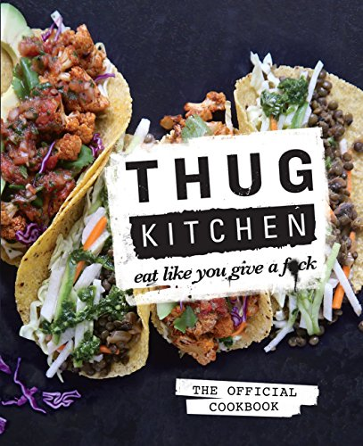 Thug Kitchen: Eat Like You Give a F**k (English Edition)