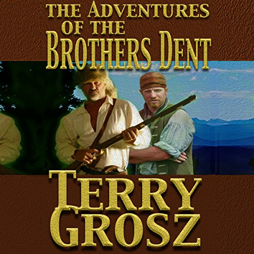 The Adventures of the Brothers Dent audiobook cover art