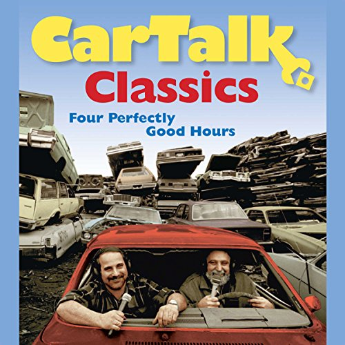 Car Talk Classics: Four Perfectly Good Hours audiobook cover art