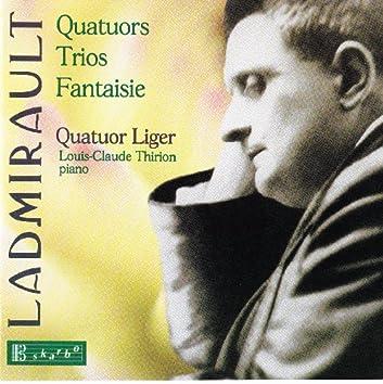 Ladmirault: Quatours, Trios, Fantasie