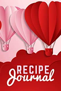 Recipe Journal: For Couples / Pink Red Heart Hot Air Balloon - Paper Craft Art / 6x9 Blank Recipe Notebook to Write In / D...