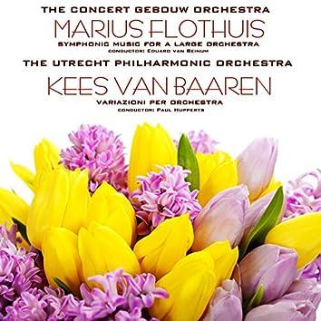 Marius Flothuis: Symphonic Music for a Large Orchestra / Kees Van Baaren: Variazioni Per Orchestra