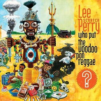 Who Put The Voodoo `Pon Reggae?