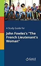 """A Study Guide for John Fowles's """"The French Lieutenant's Woman"""""""