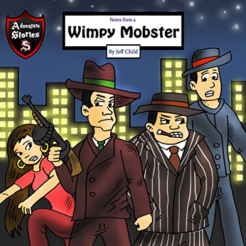 Notes from a Wimpy Mobster: A Mobster Who Quit His Business  By  cover art