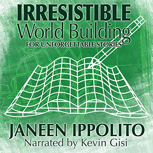 Irresistible World Building for Unforgettable Stories  By  cover art