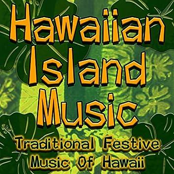 Hawaiian Island Music (Traditional Festive Music Of Hawaii)