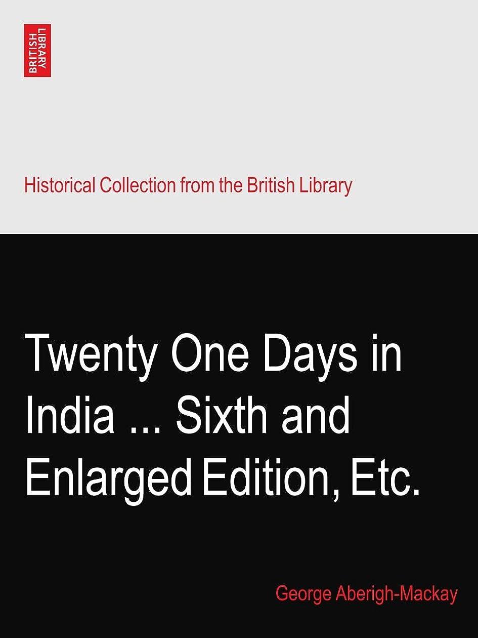 オンスなぞらえる配送Twenty One Days in India ... Sixth and Enlarged Edition, Etc.