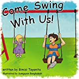 Come Swing with Us!: Reach Around Books--Season One, Book Two (English Edition)