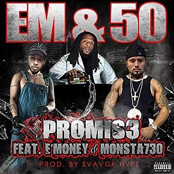 EM & 50 (feat. E'money & Monsta730)