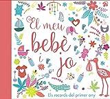 El meu bebè i jo. Els records del primer any (Catalá - A Partir De 0 Anys - Àlbums Del Nadó)