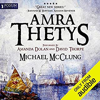 Amra Thetys                   By:                                                                                                                                 Michael McClung                               Narrated by:                                                                                                                                 Amanda Dolan                      Length: 14 hrs and 15 mins     9 ratings     Overall 4.1