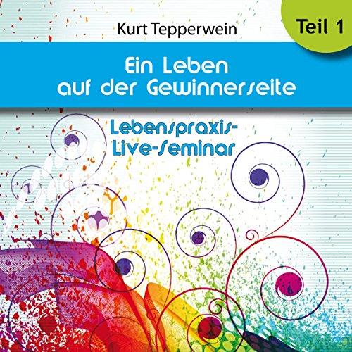 Ein Leben auf der Gewinnerseite: Teil 1 (Lebenspraxis-Live-Seminar) Titelbild
