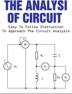 The Analysis Of Circuit: Easy To Follow Instruction To Approach The Circuit Analysis: Circuit Training