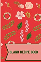 Blank Recipe Book: Pink Garden Floral pattern Blank Lined recipe paper to write in 120 pages (6 x 9 Inch).