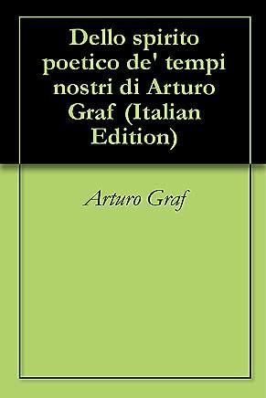 Dello spirito poetico de tempi nostri di Arturo Graf