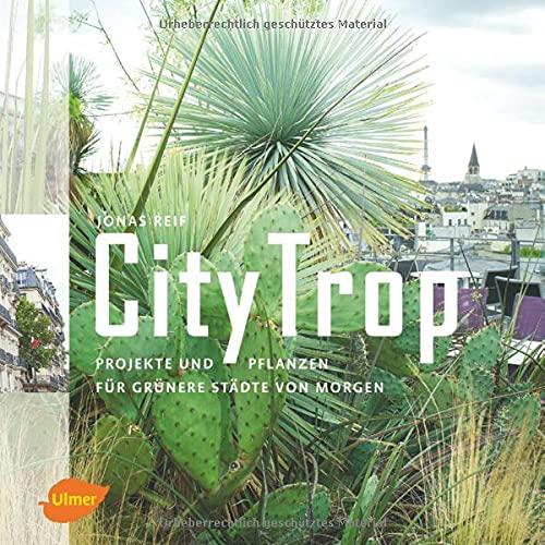 CityTrop: Projekte und Pflanzen für grünere Städte von morgen