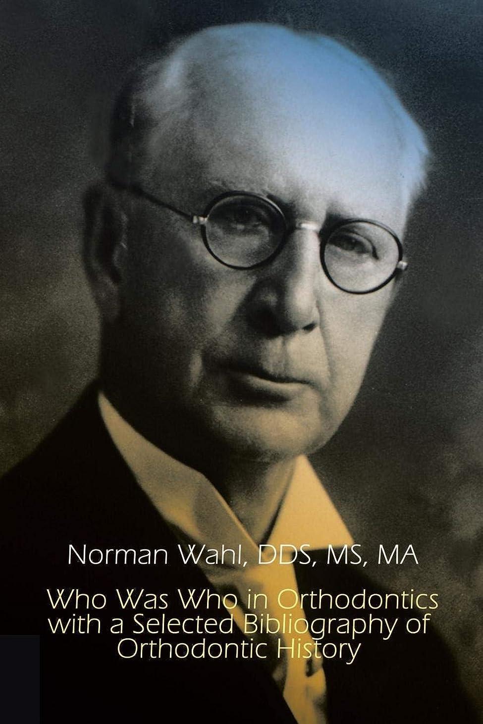 統合グリーンランドサージWho Was Who in Orthodontics With a Selected Bibliography of Orthodontic History (1st Books Library)