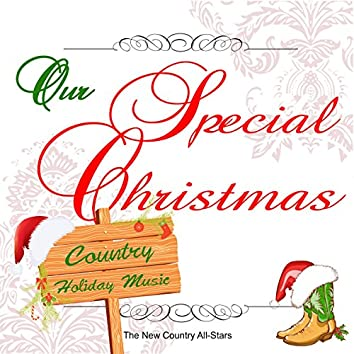 Our Special Christmas: Country Holiday Music