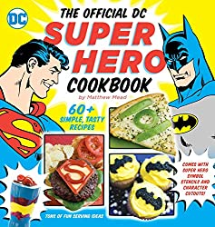 Image: The Official DC Super Hero Cookbook: 60+ Simple, Tasty Recipes for Growing Super Heroes (10) (DC Super Heroes) | Hardcover: 128 pages | by Matthew Mead (Author). Publisher: Downtown Bookworks; Nov Spi edition (November 5, 2013)
